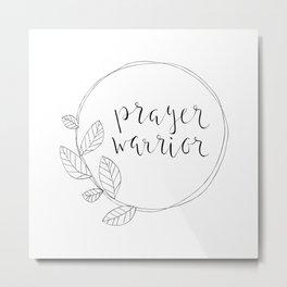 Prayer Warrior, leaf wreath Metal Print