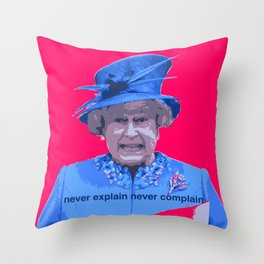 Never explain Never complain Throw Pillow