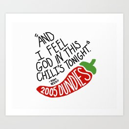 I Feel God in this Chili's Tonight- The Office Art Print