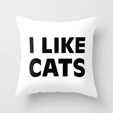 I Like Cats Throw Pillow