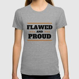 Flawed and Proud  T-shirt