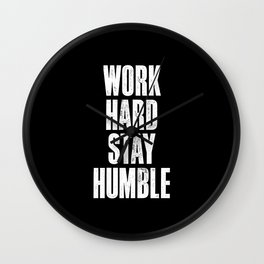 Work Hard, Stay Humble black and white monochrome typography poster design home decor bedroom wall Wall Clock