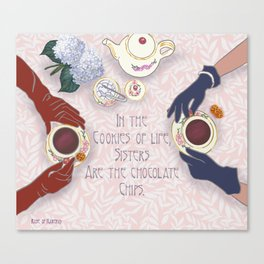 Sisters are the chocolate chips in cookies of life Canvas Print