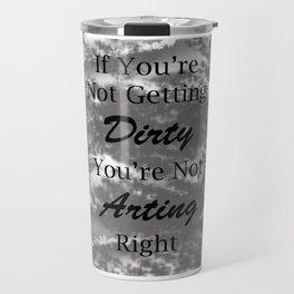 Dirty Arting (Gray) Travel Mug