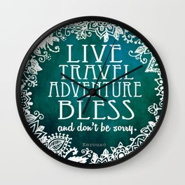 Live Travel Adventure Bless (and don't be sorry) Wall Clock