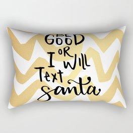 Be good or I will text Santa Rectangular Pillow