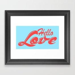 Hello, love | Typography Framed Art Print