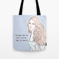 though she be but little Tote Bags featuring Though she be but little, she is fierce by Laura MSS