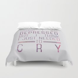 thought i was depressed Duvet Cover