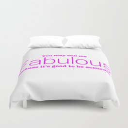 Call Me Fabulous Duvet Cover