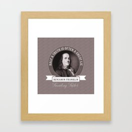 Benjamin Franklin the Whole Truth Framed Art Print