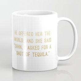 Shot of Tequila Coffee Mug