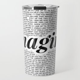 imagine - Ariana - imagination - lyrics - white black Travel Mug