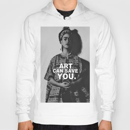ART CAN SAVE YOU. Hoody