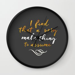 """I find that a very male thing to assume"" Wall Clock"