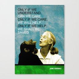 Jane Goodall Quote 1 Canvas Print
