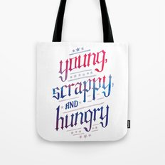 Young, Scrappy, and Hungry Tote Bag