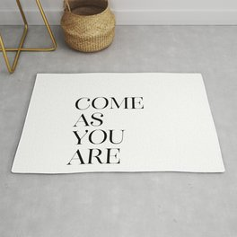 Come As You Are, You Quote, Inspirational Quote, Quote About You, Inspiring Rug