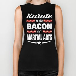 Karate Is The Bacon Of Martial Arts Biker Tank