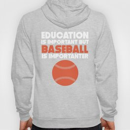 Education Is Important But Baseball Is Importanter Hoody