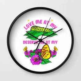 Cute Then You Don't Deserve Me At My Butterfly Wall Clock