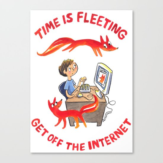 Time Is Fleeting — Get Off The Internet! Canvas Print
