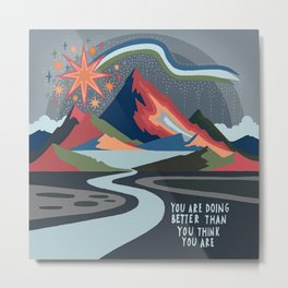 You are doing better than you think Metal Print