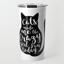 Cat funny quote crazy cat lady gift idea pet owner Travel Mug