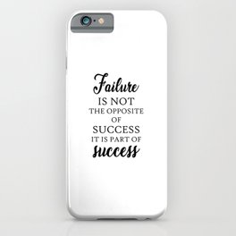 Failure Is Not The Opposite Quote Art Design Insp iPhone Case