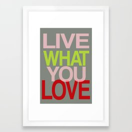 Live What You Love (Red) Framed Art Print