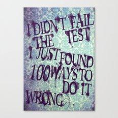 I Did Not Fail (ver. 2) Canvas Print