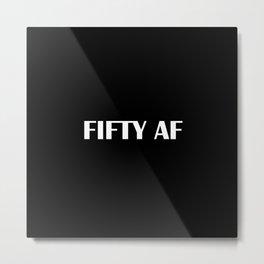 FIFTY AF Metal Print