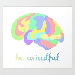 Be Mindful Art Print