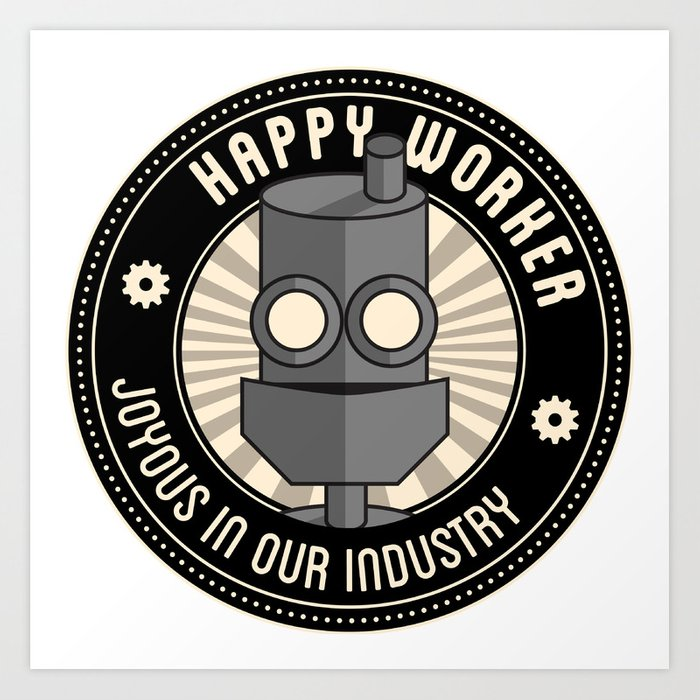 Happy Worker Art Print