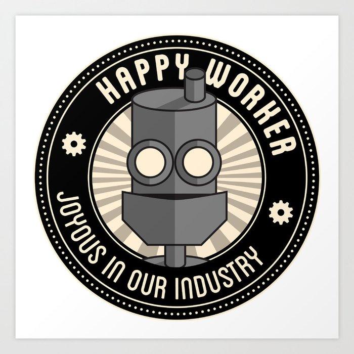 Happy Worker Art Print