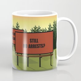 Still No Arrests? Coffee Mug