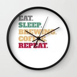 Eat Sleep Brewing Coffee Repeat Saying Gift Wall Clock