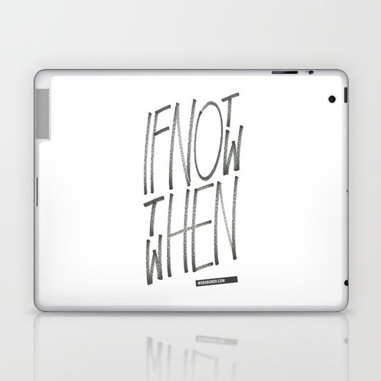 If Not Now Then When Laptop & iPad Skin