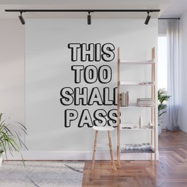 THIS TOO SHALL PASS Wall Mural