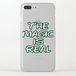 """A Real Tee For A Believer You Saying """"The Magic Is Real"""" T-shirt Design Fantasy Mythical Clear iPhone Case"""