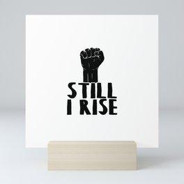 Still I Rise Mini Art Print