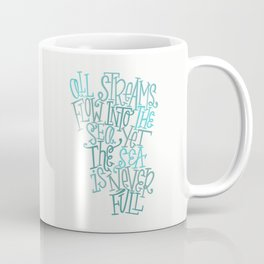 Sea Is Never Full Coffee Mug