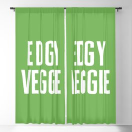 Edgy Veggie Funny Quote Blackout Curtain