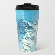 Adventure. The mountains are calling, and I must go. John Muir. Travel Mug