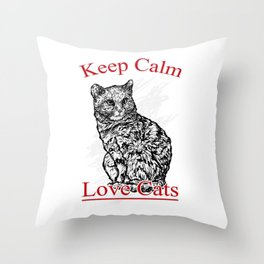 keep calm and love cats Throw Pillow