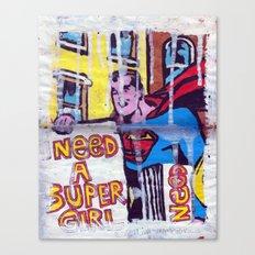 I Need a Supergirl Canvas Print