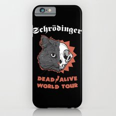 Schrödinger - DEAD/ALIVE World Tour Slim Case iPhone 6s