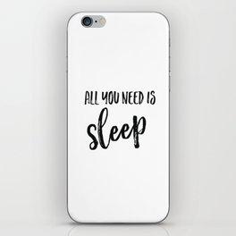 All you need is sleep iPhone Skin