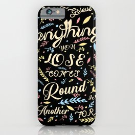 Dont grieve - Rumi Quote iPhone Case