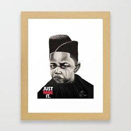 Just Fade It Framed Art Print